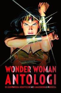 bokomslag Wonder Woman antologi : Amazonprinsessans olika ansikten
