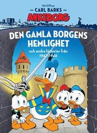 bokomslag Carl Barks Ankeborg. Den gamla borgens hemlighet och andra historier från 1947-1948
