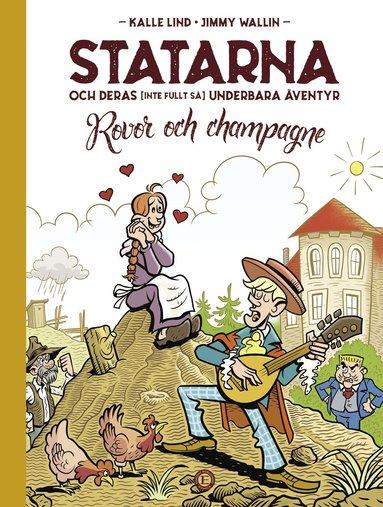 bokomslag Statarna och deras (inte fullt så) underbara äventyr : rovor och champagne