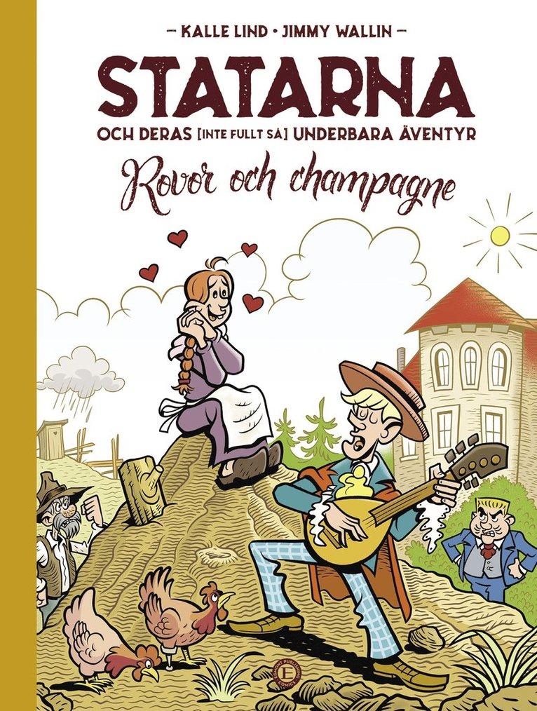 Statarna och deras (inte fullt så) underbara äventyr : rovor och champagne 1