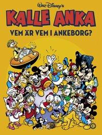 bokomslag Kalle Anka : vem är vem i Ankeborg?