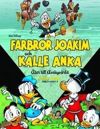 bokomslag Farbror Joakim och Kalle Anka. Åter till avskyvärld