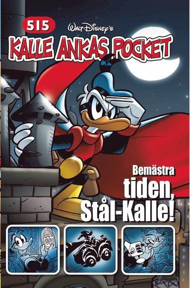 bokomslag Kalle Ankas Pocket 515 : Bemästra tiden, Stål-Kalle!
