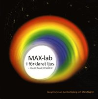 bokomslag MAX-lab i förklarat ljus : från Ur-MAX till MAX IV