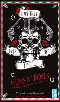bokomslag Inte i det här livet - Guns N' Roses - Hårdrockens sista giganter