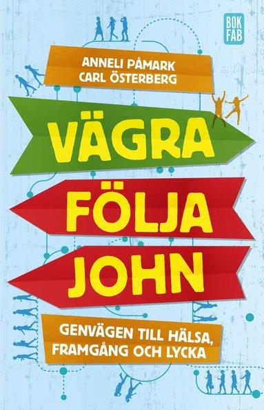 bokomslag Vägra följa John: genvägen till hälsa, framgång och lycka
