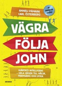 bokomslag Vägra följa John: Hjärtats intelligens - genvägen till hälsa, framgång och lycka