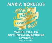 bokomslag Hälsorevolutionen : vägen till en antiinflammatorisk livsstil : helheten, maten, forskningen, träningen, skönheten, insikten