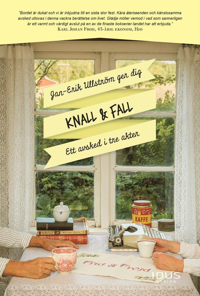 Knall & Fall : ett avsked i tre akter 1