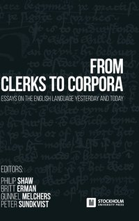 bokomslag From Clerks to Corpora: Essays on the English Language Yesterday and Today