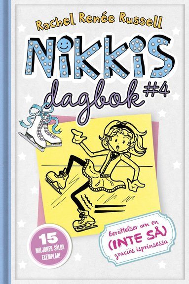 bokomslag Nikkis dagbok #4 : berättelser om en (inte så) graciös skridskoprinsessa