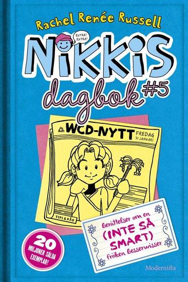 bokomslag Nikkis dagbok #5 : berättelser om en (inte så smart) fröken besserwisser