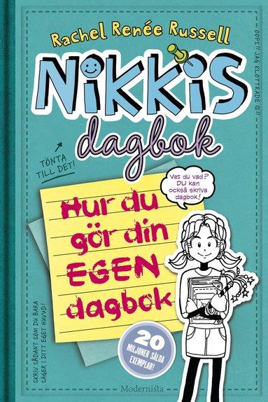 bokomslag Nikkis dagbok. Hur du gör din egen dagbok