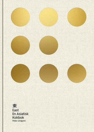 bokomslag East: En asiatisk kokbok