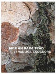 bokomslag Mer än bara träd : 57 vanliga skogsord