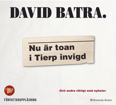 bokomslag Nu är toan i Tierp invigd : och andra riktigt små nyheter