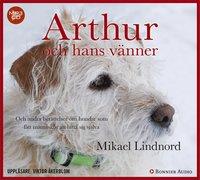 bokomslag Arthur och hans vänner : och andra berättelser om hundar som fått människor att hitta sig själva