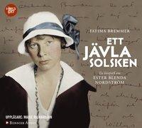 bokomslag Ett jävla solsken : en biografi om Ester Blenda Nordström