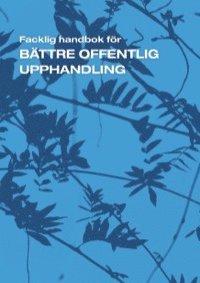 bokomslag Bättre offentlig upphandling - en facklig handbok