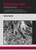 bokomslag Fritidshemmets historiska dilemman : en nutidshistoria om konstruktionen av fritidshemmet i samordning med skolan