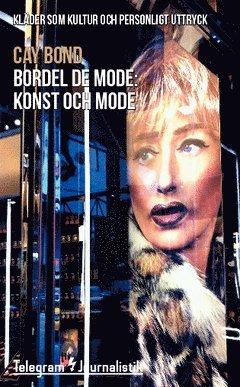 bokomslag Bordel de mode : kläder som kultur och personligt uttryck - konst och mode