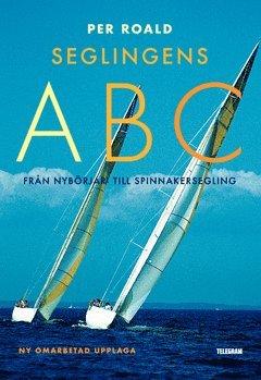 bokomslag Seglingens ABC : från nybörjar- till spinnakersegling