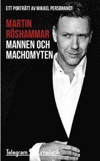 bokomslag Mannen och machomyten : ett porträtt av Mikael Persbrandt