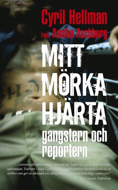 bokomslag Mitt mörka hjärta : gangstern och reportern