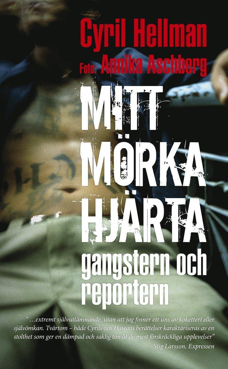 Mitt mörka hjärta : gangstern och reportern 1