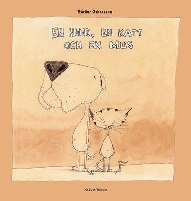 bokomslag En hund, en katt och en mus