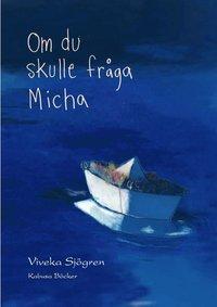bokomslag Om du skulle fråga Micha