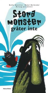 bokomslag Stora monster gråter inte