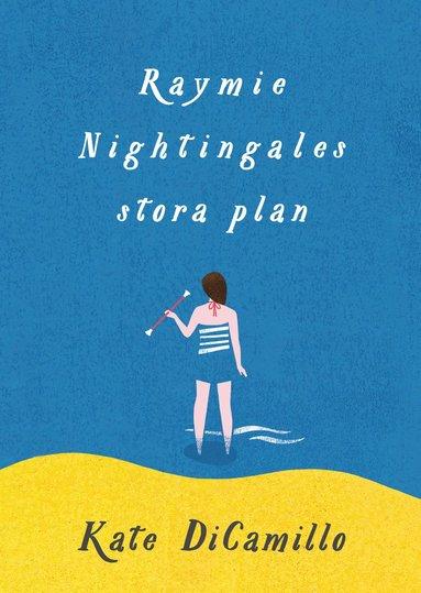 bokomslag Raymie Nightingales stora plan