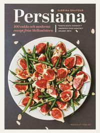 bokomslag Persiana : 100 enkla och moderna recept från Mellanöstern