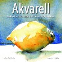 bokomslag Akvarell : lekfulla övningar och kreativa insikter