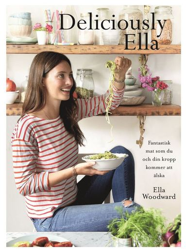 bokomslag Deliciously Ella : härliga ingredienser och fantastisk mat som du och din kropp kommer att älska
