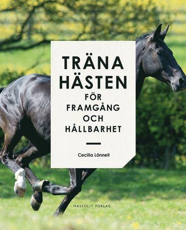 bokomslag Träna hästen för framgång och hållbarhet