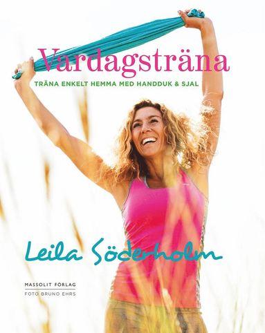 bokomslag Vardagsträna : träna enkelt hemma med handduk & sjal