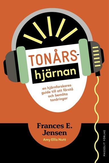 bokomslag Tonårshjärnan : en hjärnforskares guide till att förstå och bemöta tonåringar