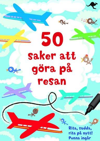 bokomslag 50 saker att göra på resan : rita, sudda, rita på nytt