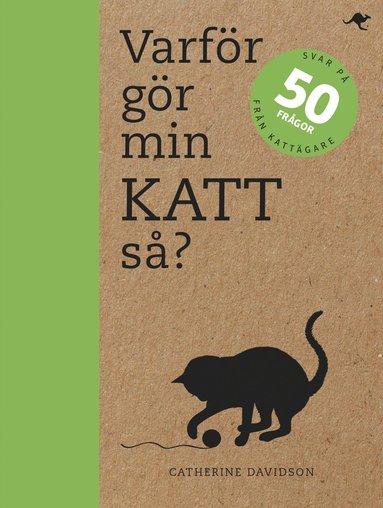 bokomslag Varför gör min katt så? : svar på 50 frågor från kattägare