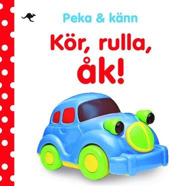 bokomslag Peka & känn : kör, rulla, åk