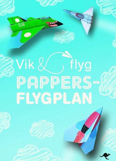 bokomslag Pappersflygplan : Vik och flyg - Innehåller fler än 140 mönstade pappersark