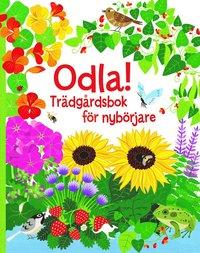 bokomslag Odla! : trädgårdsbok för nybörjare