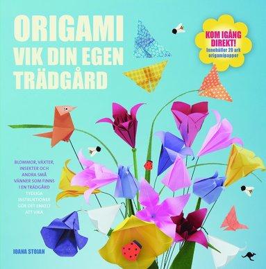 bokomslag Origami : vik din egen trädgård
