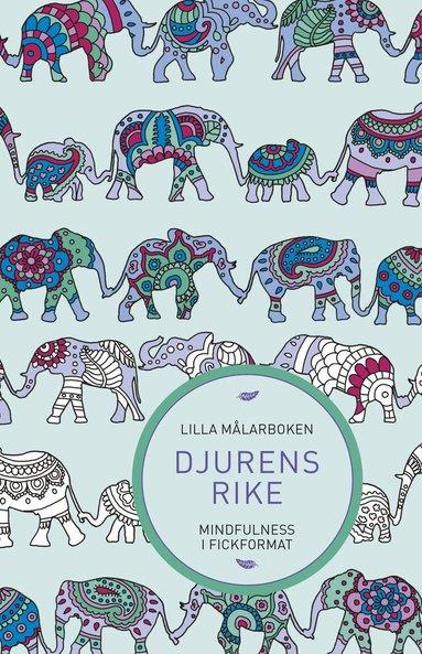 bokomslag Lilla målarboken : djurens rike - mindfulness i fickformat