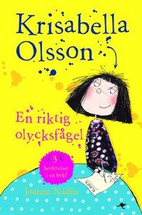 Krisabella Olsson : en riktig olycksfågel