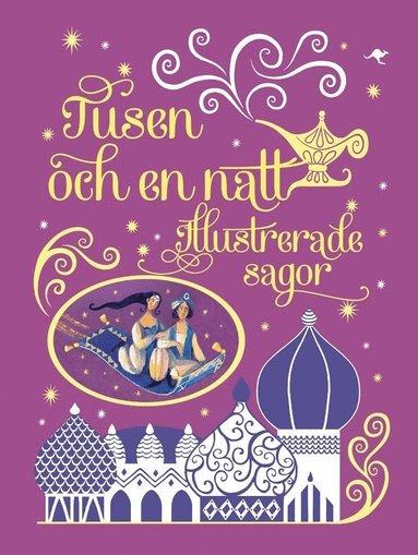 bokomslag Tusen och en natt : illustrerade sagor