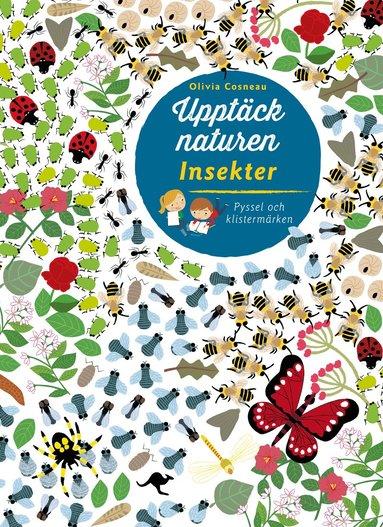 bokomslag Upptäck naturen : Insekter - Pyssel och klistermärken