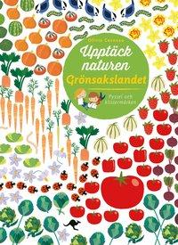 Upptäck naturen : Grönsakslandet - Pyssel och klistermärken